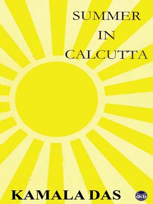 Madhavikkutty (Kamala Das)-Summer in Calcutta