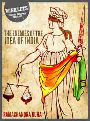 Ramachandra Guha-The Enemies of the Idea of India