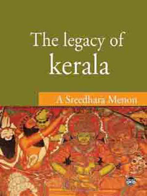 Prof A Sreedhara Menon-The Legacy of Kerala
