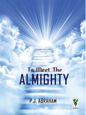 P J Abraham-To Meet The Almighty